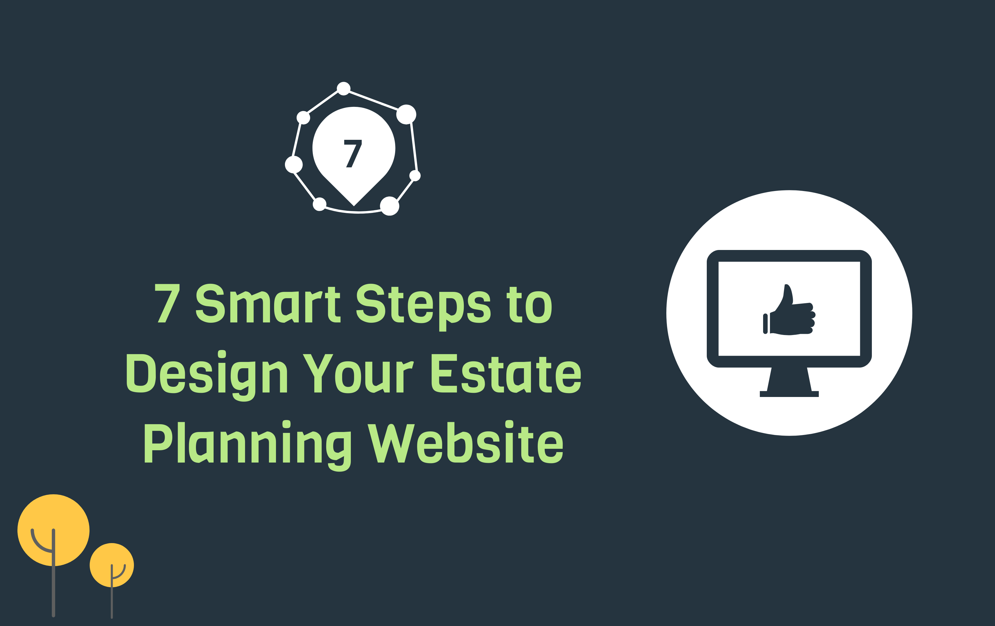 Design and Develop Your Estate Planning Firm Website